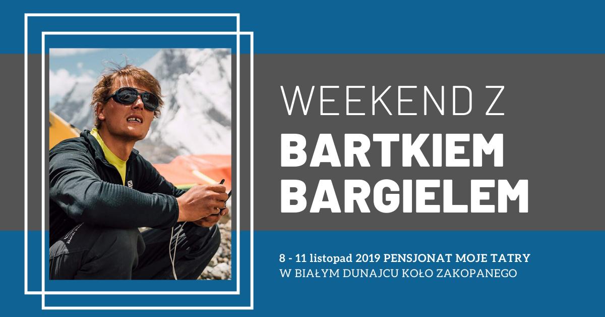 Weekend z Bartkiem Bargielem